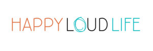Happy Loud Life